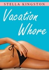 Vacation Whore (An Erotic Short Story)