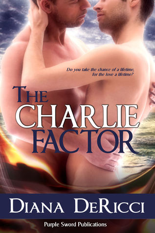 The Charlie Factor by Diana DeRicci