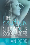 Hate Me (The Keatyn Chronicles, #6)