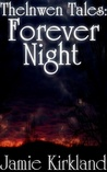 Thelnwen Tales: Forever Night