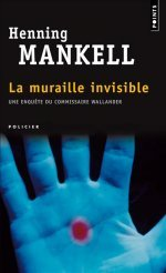 La Muraille invisible (Wallander, #8)