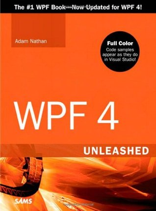 WPF 4 Unleashed by Adam Nathan