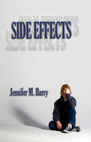 Side Effects by Jennifer M. Barry