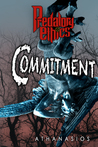 Commitment: Predatory Ethics: Book II