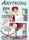 Anything For A Story (A Nosy Neighbor Mystery, #1)