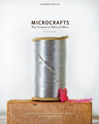 Microcrafts by Margaret McGuire