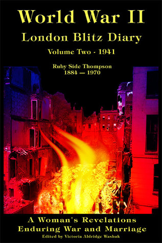 World War ll London Blitz Diary, Volume 2 by Ruby Side Thompson