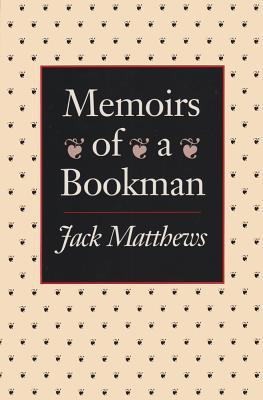 Memoirs Of Bookman by Jack Matthews