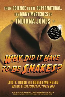 Why Did It Have To Be Snakes by Lois H. Gresh