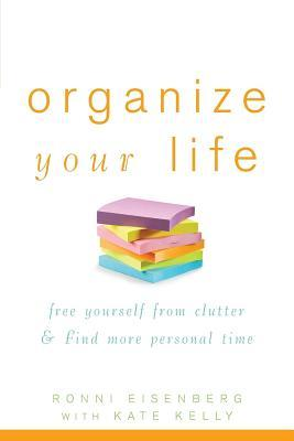 Organize Your Life by Ronni Eisenberg