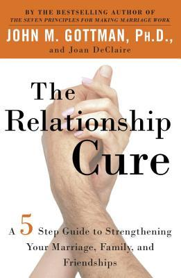 The Relationship Cure by John M. Gottman