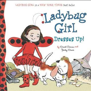 Ladybug Girl Dresses Up! by David Soman