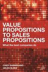 Value Propositions to Sales Propositions: What the Best Companies Do