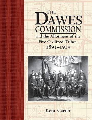 Dawes Commission by Kent Carter
