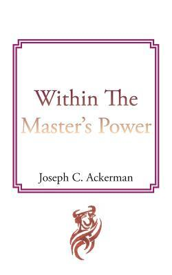Within the Master's Power