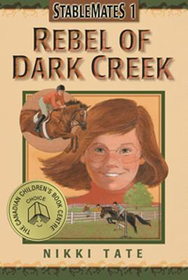 Rebel of Dark Creek (StableMates, #1)