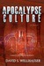 Apocalypse Culture (A Great & Continuous Malignity, #3)