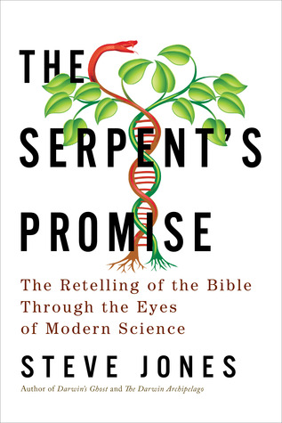 The Serpent's Promise: The Retelling of the Bible Through the Eyes of Modern Science