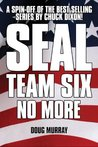 SEAL TEAM SIX: NO MORE #1: Spinning out of the hit Chuck Dixon series!