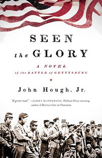 Seen the Glory: A Novel of the Battle of Gettysburg
