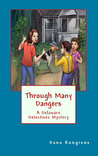 Through Many Dangers:  A Delaware Detectives Mystery