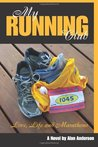 My Running Club : A Novel about Love, Life and Marathons