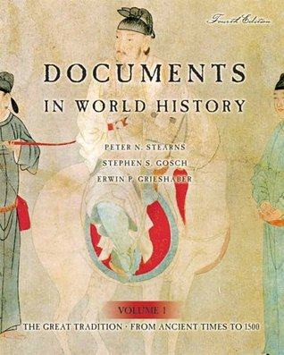 Documents in World History, Volume 1 by Peter N. Stearns
