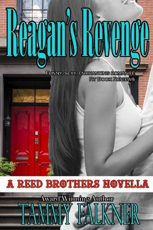Reagan's Revenge and Ending Emily's Engagement (The Reed Brothers, #3.6)