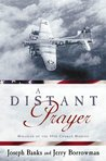 A Distant Prayer: Miracles of the 49th Combat Mission