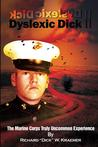 (Dyslexic Dick II): The Marine Corps Truly Uncommon Experience
