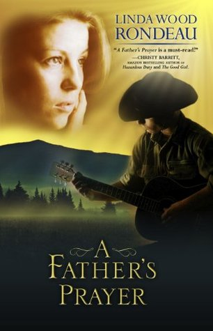 A Father's Prayer by Linda Wood Rondeau