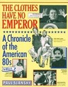 The Clothes Have No Emperor: A Chronicle of the American '80s