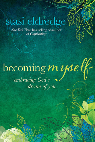 Download free Becoming Myself: Embracing God's Dream of You PDF by Stasi Eldredge