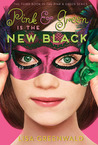 Pink & Green Is the New Black (Pink & Green, #3)