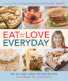 Eat What You Love--Everyday!: 200 All-New, Great-Tasting Recipes Low in Sugar, Fat, and Calories