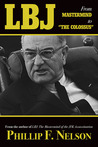 LBJ: From Mastermind to �The Colossus�