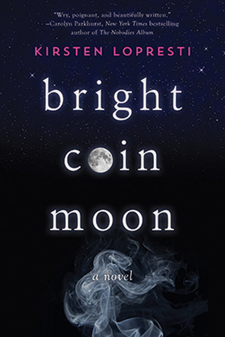 Bright Coin Moon: A Novel
