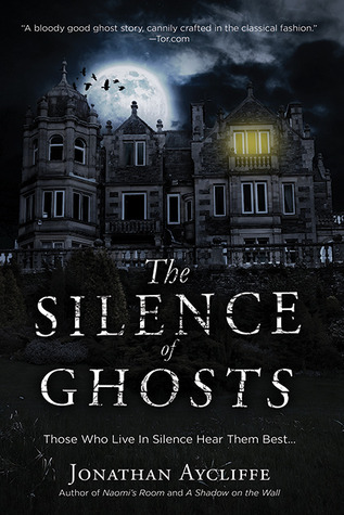 The Silence of Ghosts by Jonathan Aycliffe