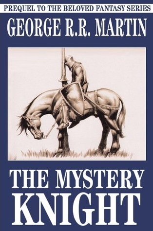 The Mystery Knight (The Tales of Dunk and Egg #3)
