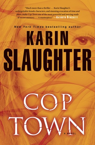 Cop Town  - by Karin Slaughter