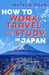 How to Work, Travel, and Study in Japan by Natalia Doan