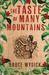 The Taste of Many Mountains by Bruce Wydick