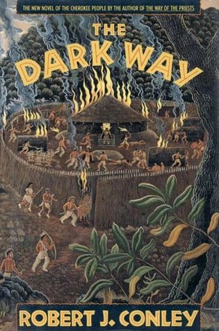 The Dark Way by Robert J. Conley