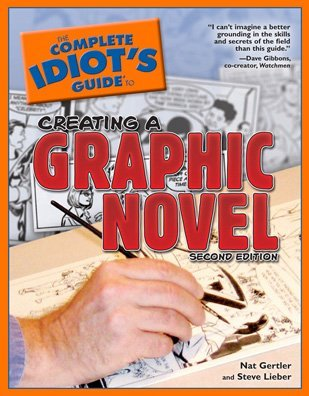 The Complete Idiot's Guide to Creating a Graphic Novel by Nat Gertler
