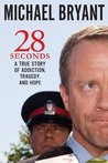 28 Seconds: A True Story of Addiction, Tragedy and Hope