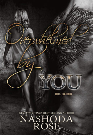 Review Overwhelmed by You (Tear Asunder #2) PDF by Nashoda Rose