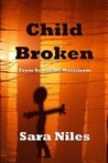 Child Broken: From Out of the Maelstrom