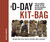 The D-Day Kit Bag: The Ultimate Guide to the Allied Assault On Europe