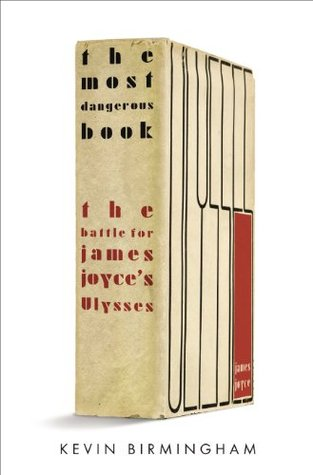 Download free The Most Dangerous Book: The Battle for James Joyce's Ulysses PDF by Kevin Birmingham