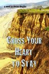 Cross Your Heart to Stay